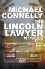 Lincoln Lawyer Novels (Detective Harry Bosch) : The Lincoln Laywer, The Brass Verdict, The Reversal - Michael Connelly