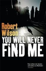 You Will Never Find Me - Robert Wilson