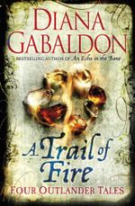 A Trail of Fire - Diana Gabaldon