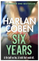 Six Years : A life built on lies. A truth that could kill. - Harlan Coben