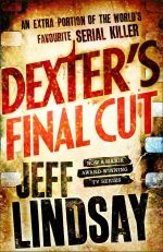 Dexter's Final Cut : Dexter : Book 7 - Jeff Lindsay