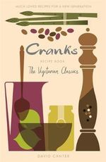 The Cranks Recipe Book : The Vegetarian Classics - David Canter
