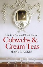 Cobwebs and Cream Teas : v. 2 - Mary Mackie