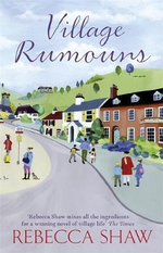 Village Rumours - Rebecca Shaw