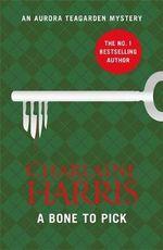 A Bone to Pick : Aurora Teagarden : Book 2 - Charlaine Harris