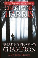 Shakespeare's Champion : Lily Bard : Book 2 - Charlaine Harris