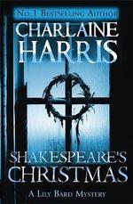 Shakespeare's Christmas : Lily Bard : Book 3 - Charlaine Harris