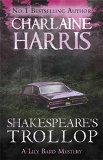 Shakespeare's Trollop : Lily Bard : Book 4 - Charlaine Harris