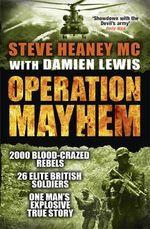 Operation Mayhem - Steve Heaney