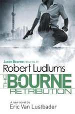 Robert Ludlum's The Bourne Retribution - Robert Ludlum