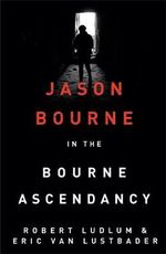 Robert Ludlum's The Bourne Ascendancy - Robert Ludlum