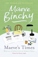 Maeve's Times : Irish Times - Selected Writings - Maeve Binchy