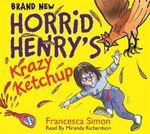 Horrid Henry's Krazy Ketchup - Francesca Simon