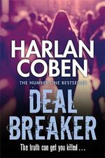 Deal Breaker : Myron Bolitar : Book 1 - Harlan Coben