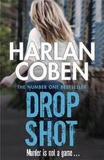 Drop Shot : Myron Bolitar : Book 2 - Harlan Coben