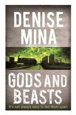 Gods and Beasts - Denise Mina