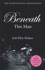 Beneath This Man - Jodi Ellen Malpas