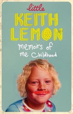 Little Keith Lemon : Memoirs of Me Childhood - Keith Lemon