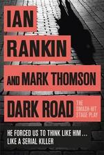 Dark Road : The Smash-hit Stage Play - Ian Rankin