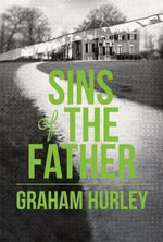 The Sins of the Father - Graham Hurley