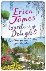 Gardens of Delight - Erica James