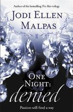 One Night : Denied : One Night Series - Jodi Ellen Malpas