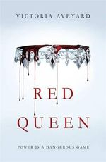 The Red Queen : Power is a Dangerous Game - Victoria Aveyard