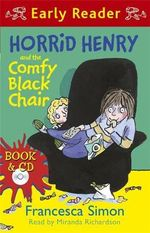 Horrid Henry and the Comfy Black Chair : Horrid Henry Early Reade - Francesca Simon