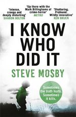 I Know Who Did it - Steve Mosby
