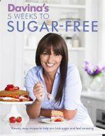 Davina's Five Weeks to Sugar-Free - Davina McCall
