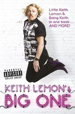 Keith Lemon's Big One : Little Keith Lemon & Being Keith in One Book and More! - Keith Lemon