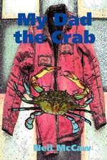 My Dad the Crab : Imagining the National Past - Neil McCaw