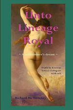 Unto Lineage Royal - Richard Mc Sweeney