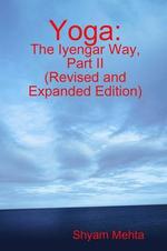 Yoga : The Iyengar Way, Part II - Shyam Mehta