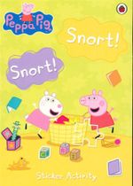 Peppa Pig Snort! Snort!  : Sticker Activity Book