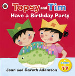 Topsy and Tim Have a Birthday Party - Jean Adamson