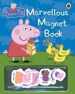 Peppa Pig : Marvellous Magnet Book - Ladybird