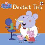 Peppa Pig : Dentist Trip - Ladybird