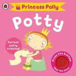 Princess Polly's Potty : A Ladybird Potty Training Book - Andrea Pinnington