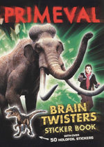 Primeval Brain Twisters Sticker Book : With over 50 holofoil stickers