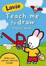Louie Teach Me to Draw Stencil Book : Louie - Ladybird