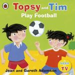 Topsy and Tim Play Football - Jean Adamson