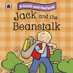Jack and the Beanstalk : Ladybird Touch and Feel Fairy Tales - Ladybird