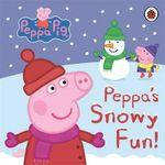 Snowy Fun! : Peppa Pig - Ladybird