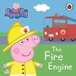 Peppa Pig : The Fire Engine : My First Storybook - Ladybird