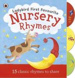 Ladybird First Favourite Nursery Rhymes : 15 Classic Rhymes to Share