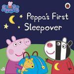 Peppa Pig : Peppa's First Sleepover - Ladybird