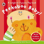 Peekaboo Baby : A Rhyming Flap Book With Hidden Mirror - Mandy Ross