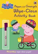 Peppa and George's Wipe-clean Activity Book : Peppa Pig Series - Ladybird
