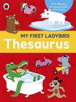 My First Ladybird Thesaurus - Ladybird